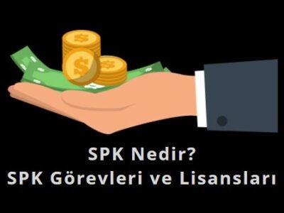 SPK nedir nedir, görevleri nelerdir